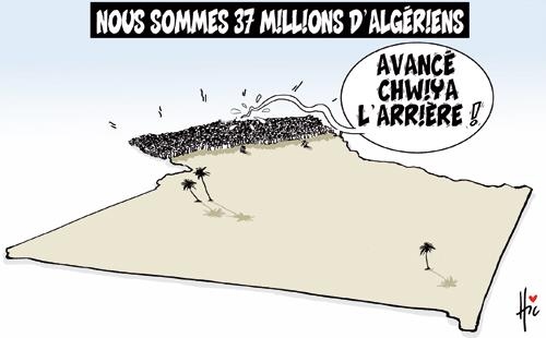 Nous sommes 37 millions d'algériens – Avancé chwiya l'arrière
