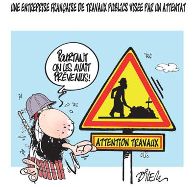 Une entreprise française de travaux publics visée par un attentat - Dessins et Caricatures, Dilem - Liberté - Gagdz.com