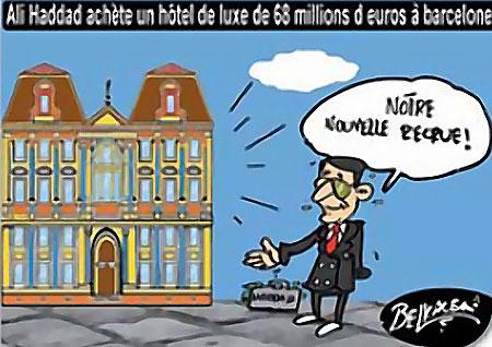 Ali haddad achète un hôtel de luxe de 68 millions d'euros à Barcelone - Belkacem - Le Courrier d'Algérie, Dessins et Caricatures - Gagdz.com