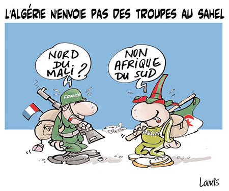 L'Algérie n'envoie pas de troupes au sahel - Dessins et Caricatures, Lounis Le jour d'Algérie - Gagdz.com
