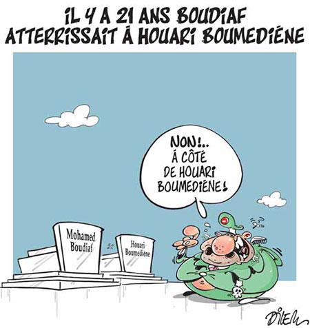 Il y a 21 ans Boudiaf atterissait à Houari Boumediène - Dessins et Caricatures, Dilem - Liberté - Gagdz.com