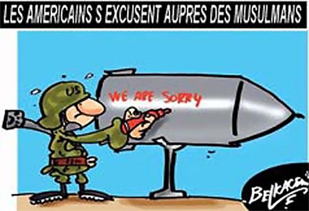 Les américains s'excusent auprès des musulmans - Belkacem - Le Courrier d'Algérie, Dessins et Caricatures - Gagdz.com