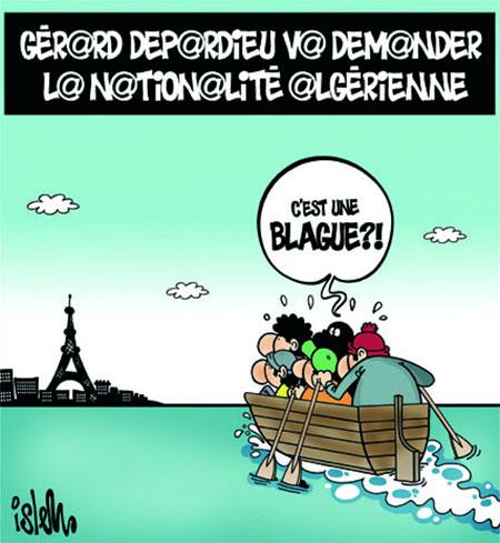 Gérard Depardieu va demander la nationalité algérienne - Dessins et Caricatures, Islem - Le Temps d'Algérie - Gagdz.com