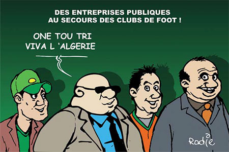 Des entreprises publiques au secours des clubs de foot - Dessins et Caricatures, Ghir Hak - Les Débats - Gagdz.com