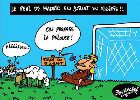 Le real de Madrid en juillet en Algérie - Belkacem - Le Courrier d'Algérie, Dessins et Caricatures - Gagdz.com