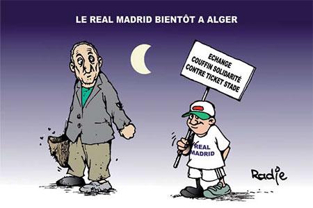 Le real Madrid bientôt à Alger - Dessins et Caricatures, Ghir Hak - Les Débats - Gagdz.com