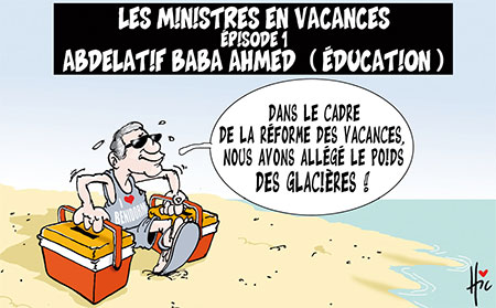 Les ministres en vacances: Abdelatif Baba Ahmed (éducation) - Dessins et Caricatures, Le Hic - El Watan - Gagdz.com