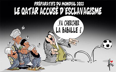 Le Qatar accusé d'esclavagisme - Dessins et Caricatures, Le Hic - El Watan - Gagdz.com