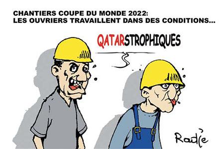 Chantiers coupe du monde 2022: Les ouvriers travaillent dans des conditions... - Dessins et Caricatures, Ghir Hak - Les Débats - Gagdz.com