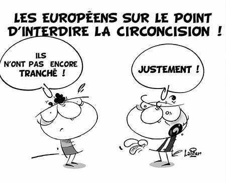Les Européens sur le point d'interdire la circoncision - Dessins et Caricatures, Vitamine - Le Soir d'Algérie - Gagdz.com