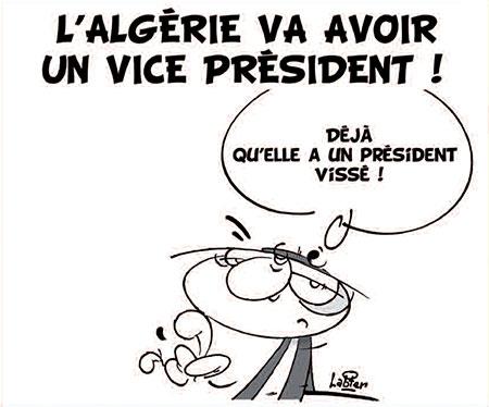 L'Algérie va avoir un vice président - Dessins et Caricatures, Vitamine - Le Soir d'Algérie - Gagdz.com
