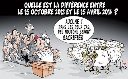 Quelle difference entre le 15 octobre 2013 et le 15 avril 2014 ? - Dessins et Caricatures, Le Hic - El Watan - Gagdz.com