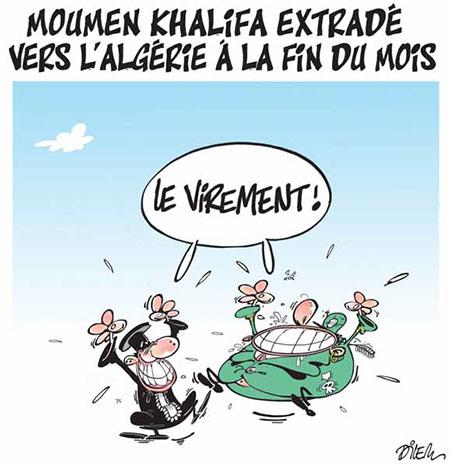 Moumen Khalifa extradé vers l'Algérie à la fin du mois - Dilem - Liberté - Gagdz.com