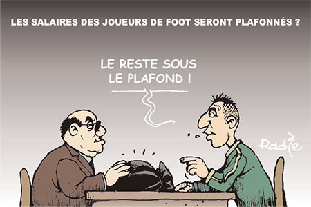 Les salaires des joueurs de foot seront plafonés - Ghir Hak - Les Débats - Gagdz.com
