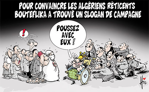 Pour convaincre les algériens réticents: Bouteflika a trouvé un slogan de campagne