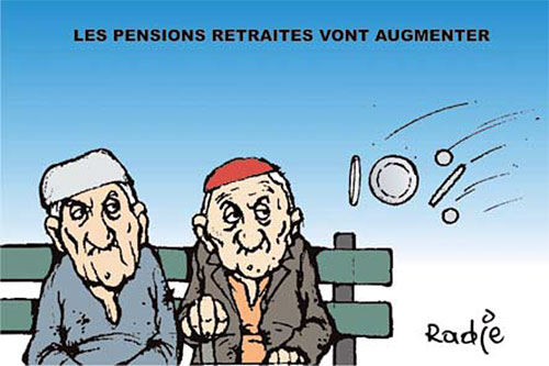 Les pensions retraites vont augmenter - Ghir Hak - Les Débats - Gagdz.com
