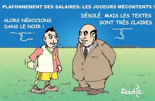 Plafonnement des salaires: Les joueurs mécontents - Ghir Hak - Les Débats - Gagdz.com