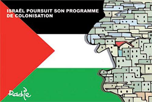 Israël poursuit son programme de colonisation - Ghir Hak - Les Débats - Gagdz.com