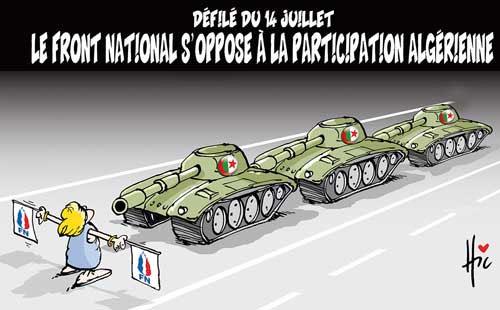 Défilé du 14 juillet: Le front national s'oppose à la participation algérienne - Le Hic - El Watan - Gagdz.com