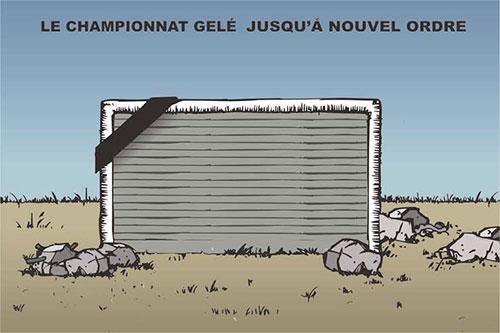 Le championnat gelé jusqu'a nouvel ordre - Ghir Hak - Les Débats - Gagdz.com