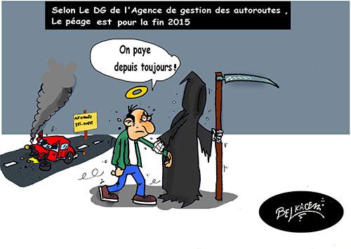 Selon le DG de l'agence de gestion des autoroutes: Le péage est pour la fin 2015 - Belkacem - Le Courrier d'Algérie - Gagdz.com