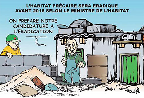 L'habitat précaire sera éradiqué avant 2016 selon le ministre de l'habitat - Ghir Hak - Les Débats - Gagdz.com