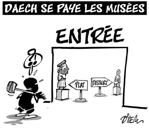 Daech se paye les musées - Dilem - Liberté - Gagdz.com