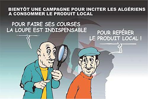 Bientôt une campagne pour inciter les algériens à consommer le produit local - Ghir Hak - Les Débats - Gagdz.com