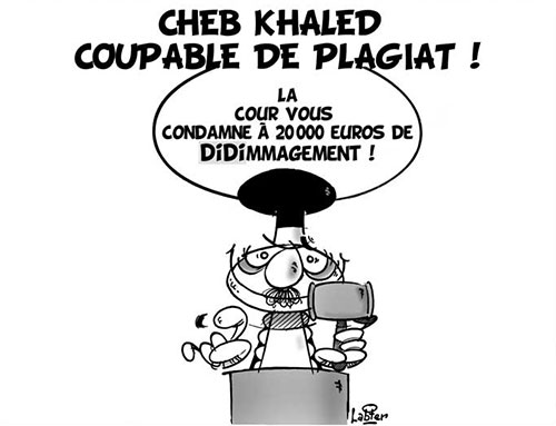Cheb Khaled coupable de plagiat