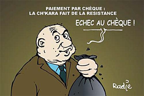 Paiement par chèque: La ch'kara fait de la résistance - Ghir Hak - Les Débats - Gagdz.com