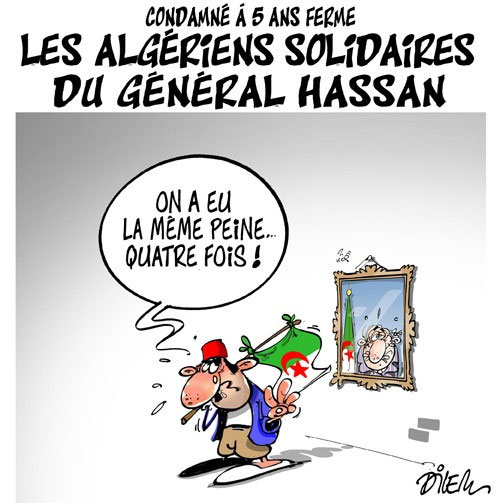 Condamné à 5 ans ferme: Les Algériens solidaires du général Hassan