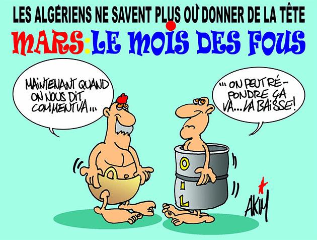 Les Algériens ne savent plus ou donner de la tête: Mars le mois des fous