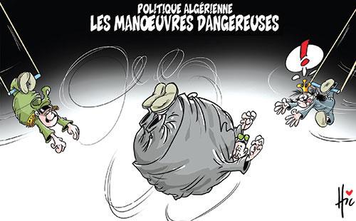 Politique algérienne: Les manoeuvres dangereuses