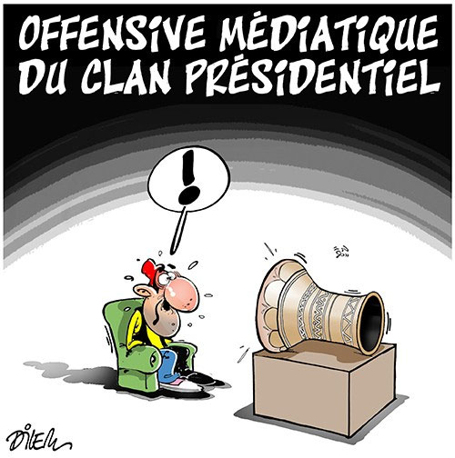 Offensive médiatique du clan présidentiel