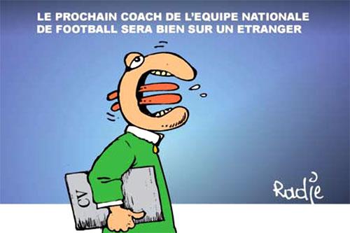 Le prochain coach de l'équipe nationale de football sera bien sur un étranger