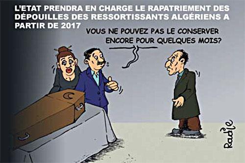 L'état prendra en charge le rapatriement des dépouilles des ressortissants algériens à partir de 2017