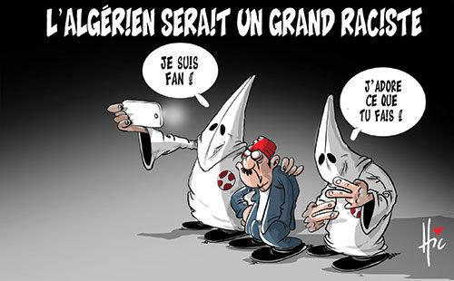 L'algérien serait un grand raciste