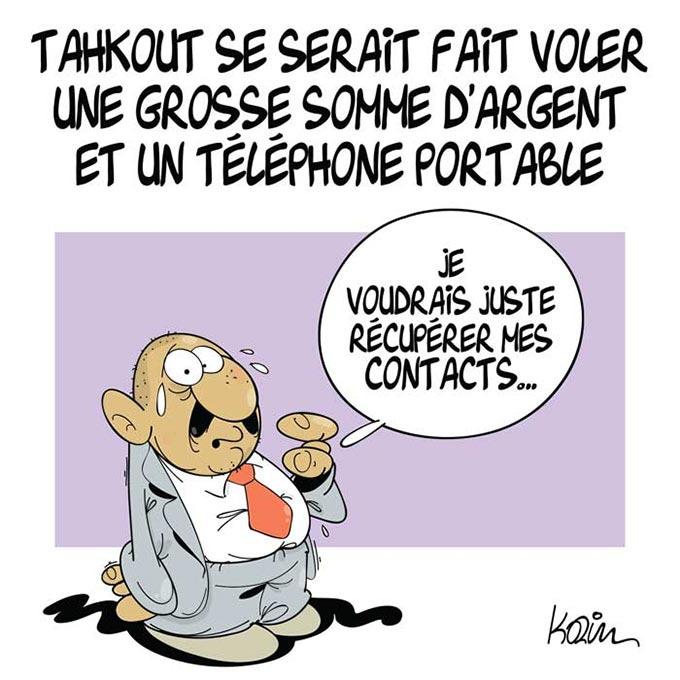 Tahkout se serait fait voler une grosse somme d'argent et un téléphone portable