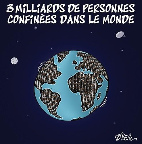 3 milliars de personnes confinées dans le monde - Dilem - Liberté - Gagdz.com