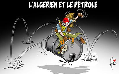 L'algérien et le pétrole - Dessins et Caricatures, Le Hic - El Watan - Gagdz.com