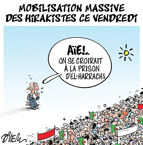 Mobilisation massive des hirakistes ce vendredi - Dilem - Liberté - Gagdz.com