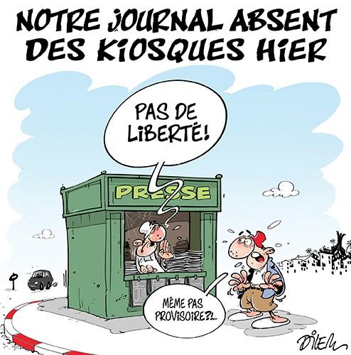Notre journal absent des kiosques hier - Dilem - Liberté - Gagdz.com