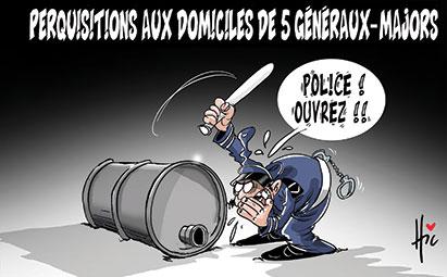 Perquisitions aux domiciles de 5 généraux-majors - Dessins et Caricatures, Le Hic - El Watan - Gagdz.com